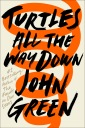 Turtles All The Way Down cover John Green